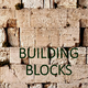 BUILDING BLOCKS: GET YOUR HOUSE IN ORDER